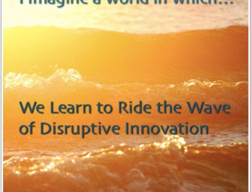 We Learn to Ride the Wave of Disruptive Innovation